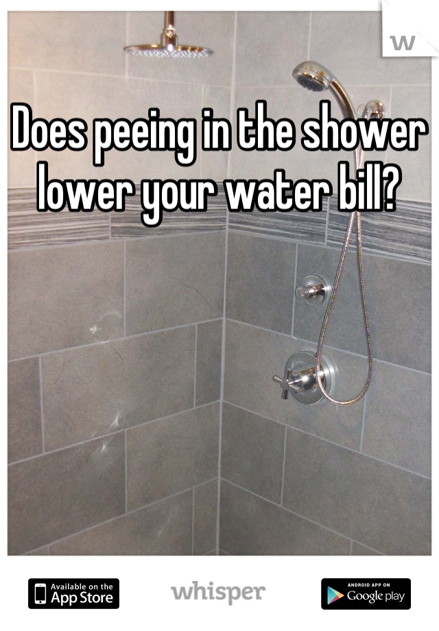 Does peeing in the shower lower your water bill?
