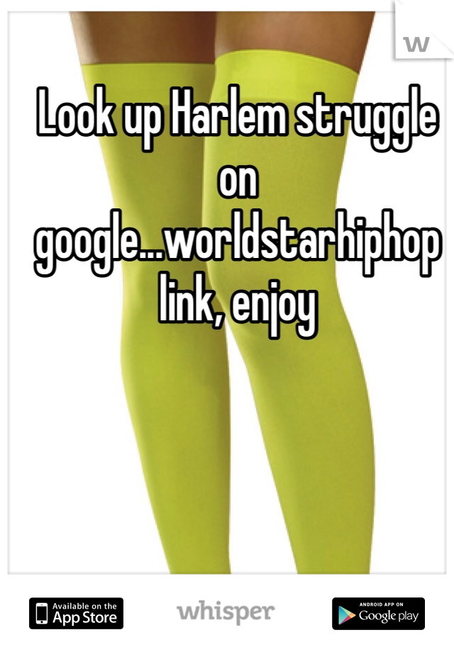 Harlem Struggle Worldstar