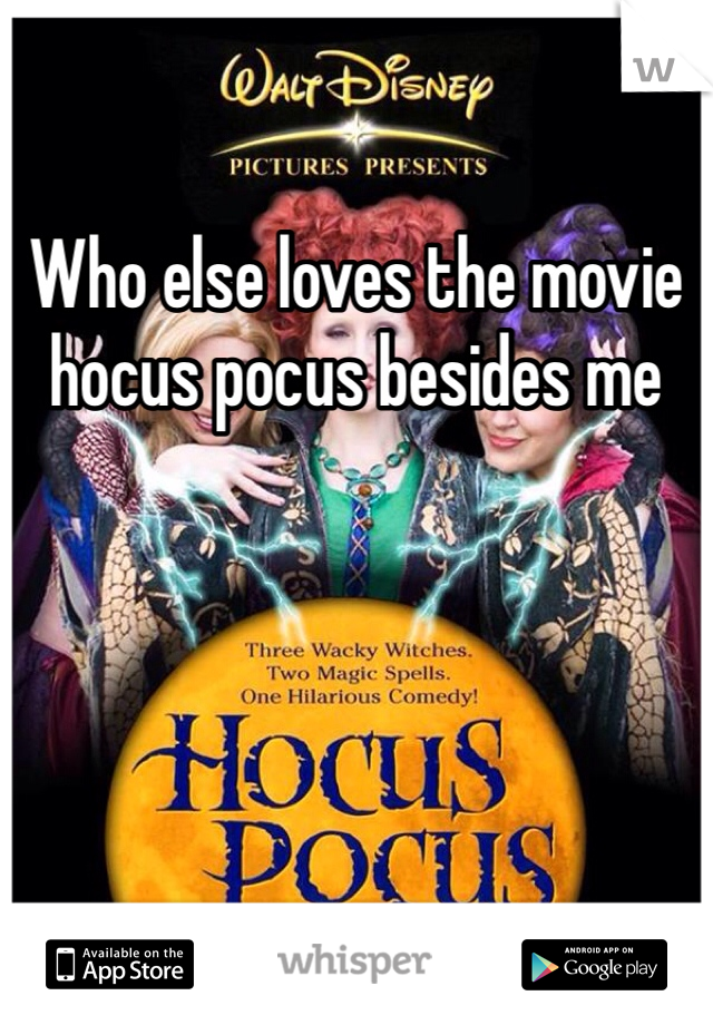 Who else loves the movie hocus pocus besides me