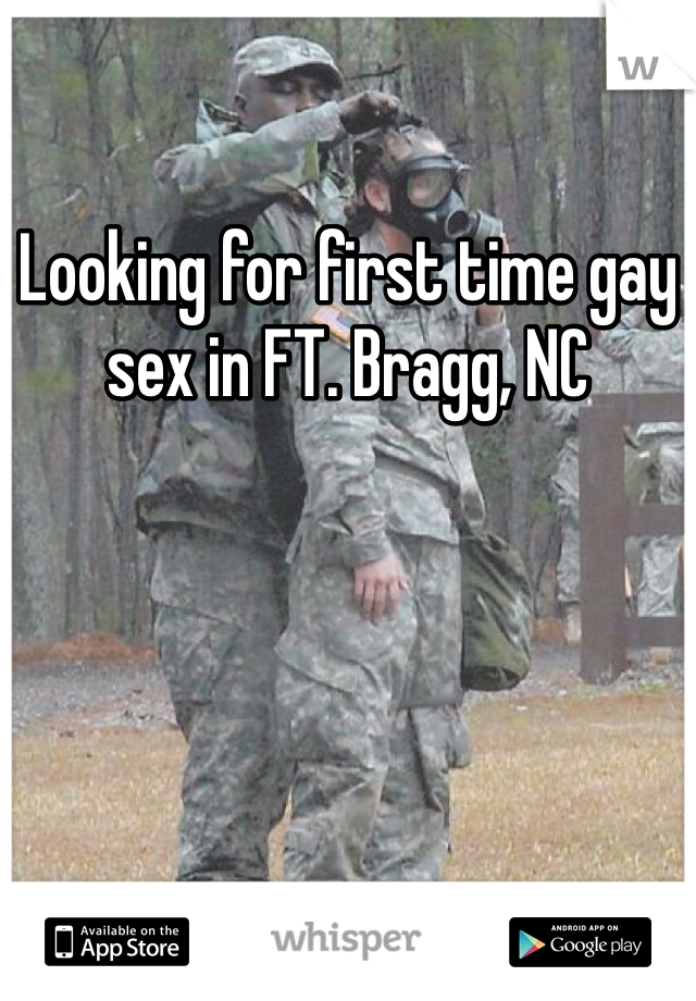 Looking for first time gay sex in FT. Bragg, NC