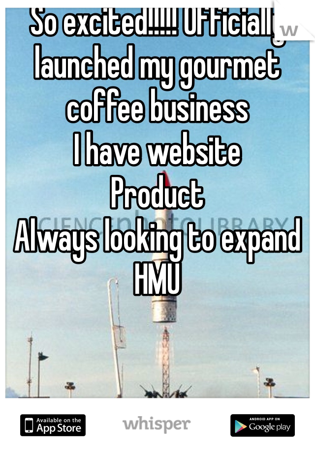 So excited!!!!! Officially launched my gourmet coffee business I have website Product Always looking to expand  HMU