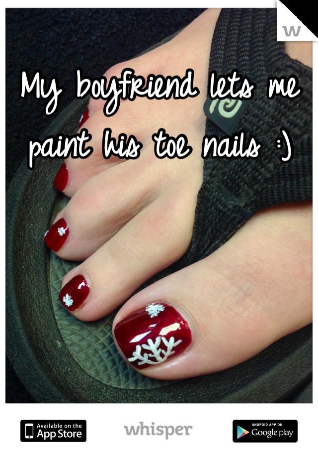 My boyfriend lets me paint his toe nails :)