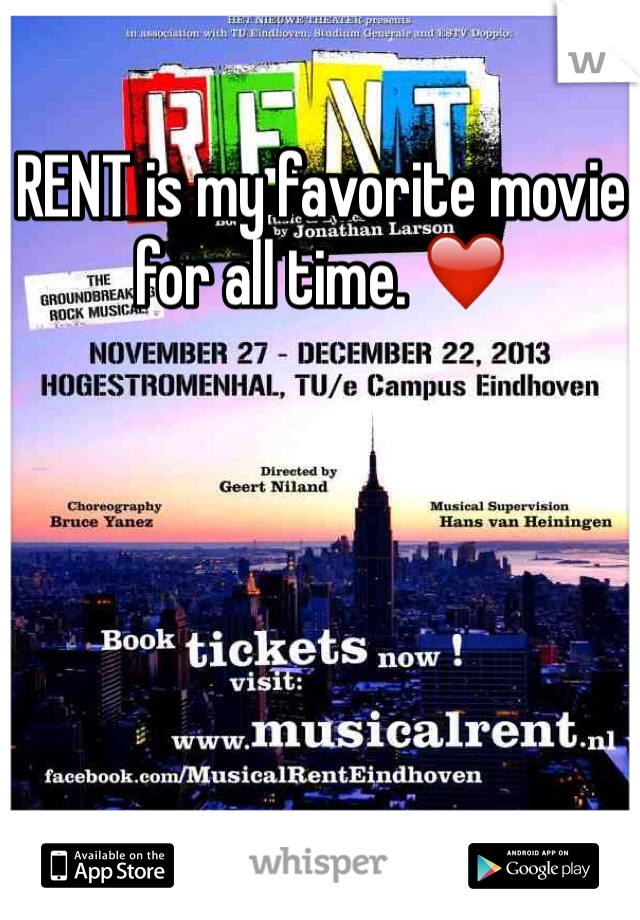 RENT is my favorite movie for all time. ❤️