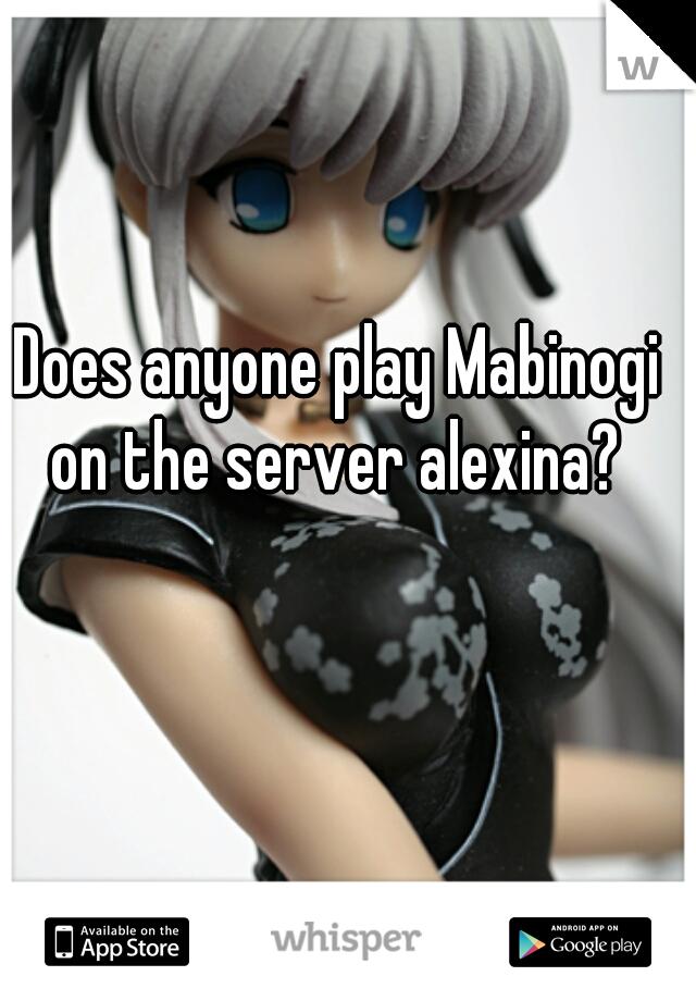Does anyone play Mabinogi on the server alexina?