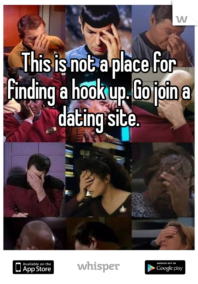 This is not a place for finding a hook up. Go join a dating site.