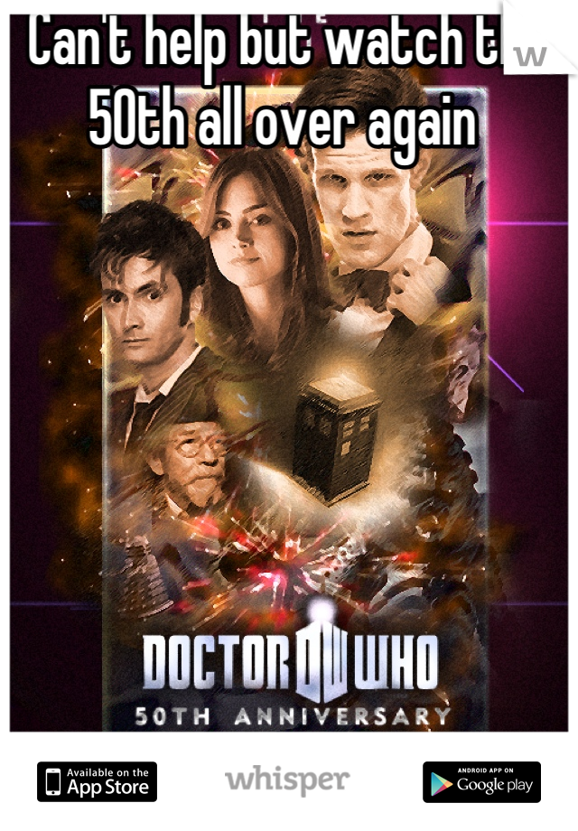 Can't help but watch the 50th all over again