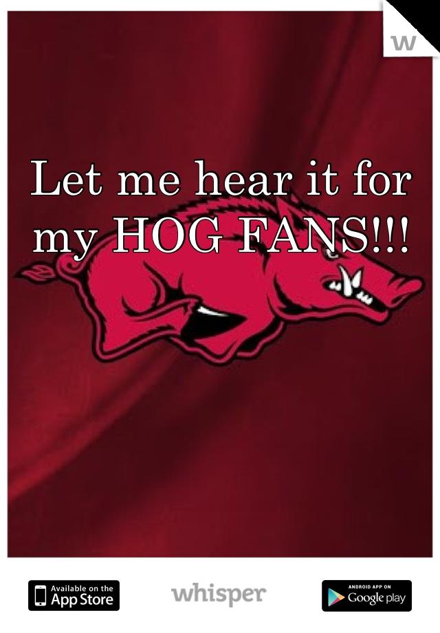 Let me hear it for my HOG FANS!!!