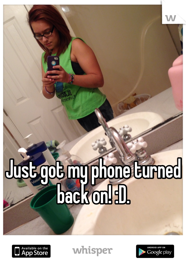Just got my phone turned back on! :D.