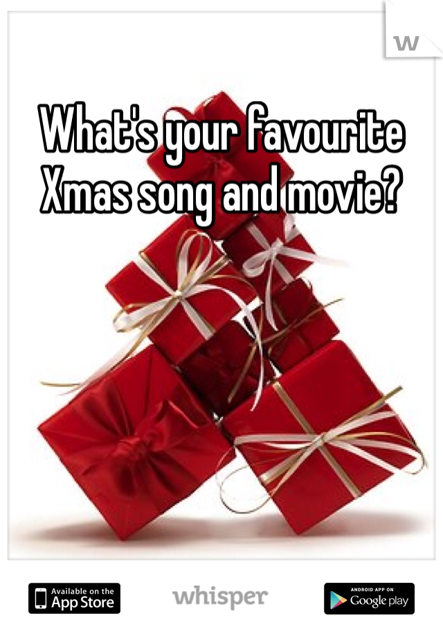 What's your favourite Xmas song and movie?