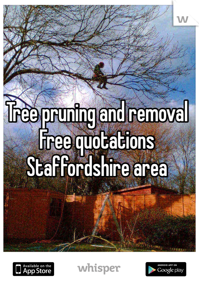 Tree pruning and removal Free quotations  Staffordshire area