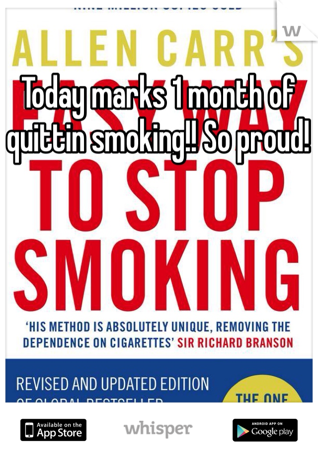 Today marks 1 month of quittin smoking!! So proud!