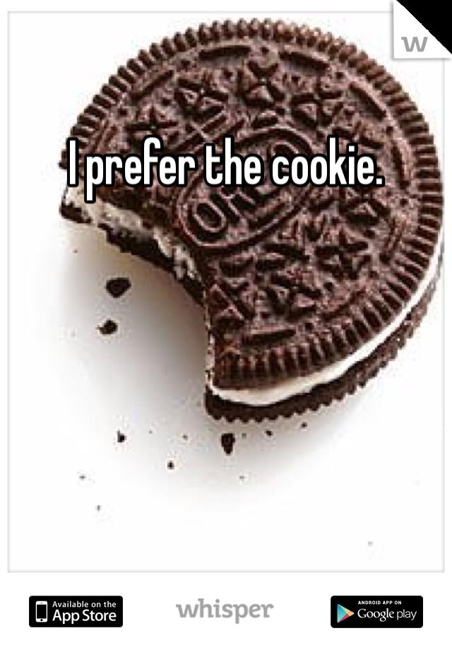 I prefer the cookie.