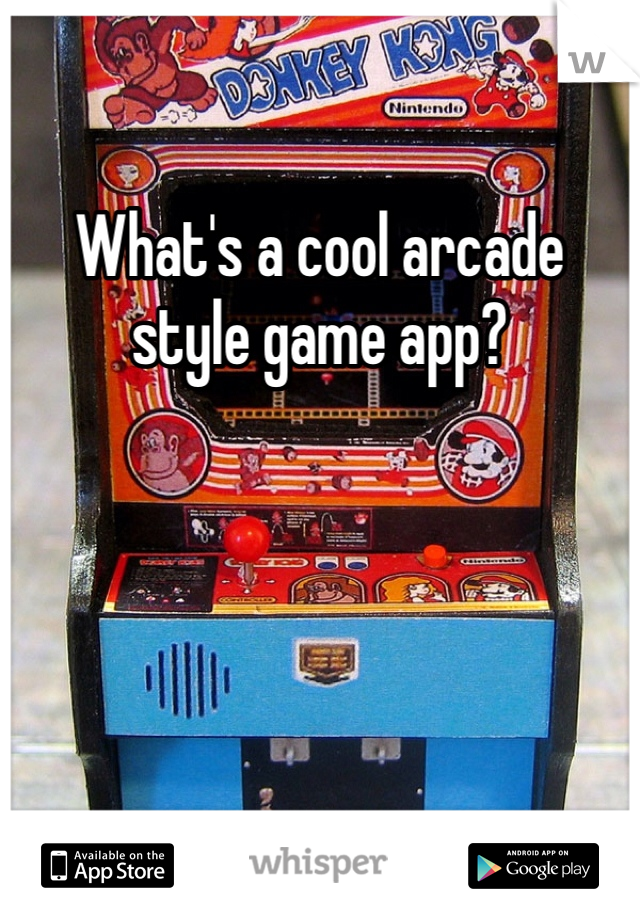 What's a cool arcade style game app?