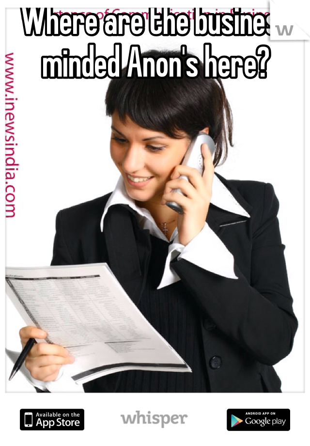 Where are the business minded Anon's here?