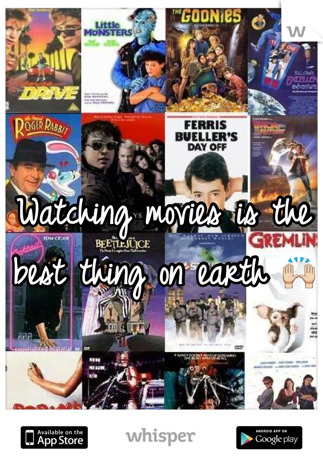 Watching movies is the best thing on earth 🙌
