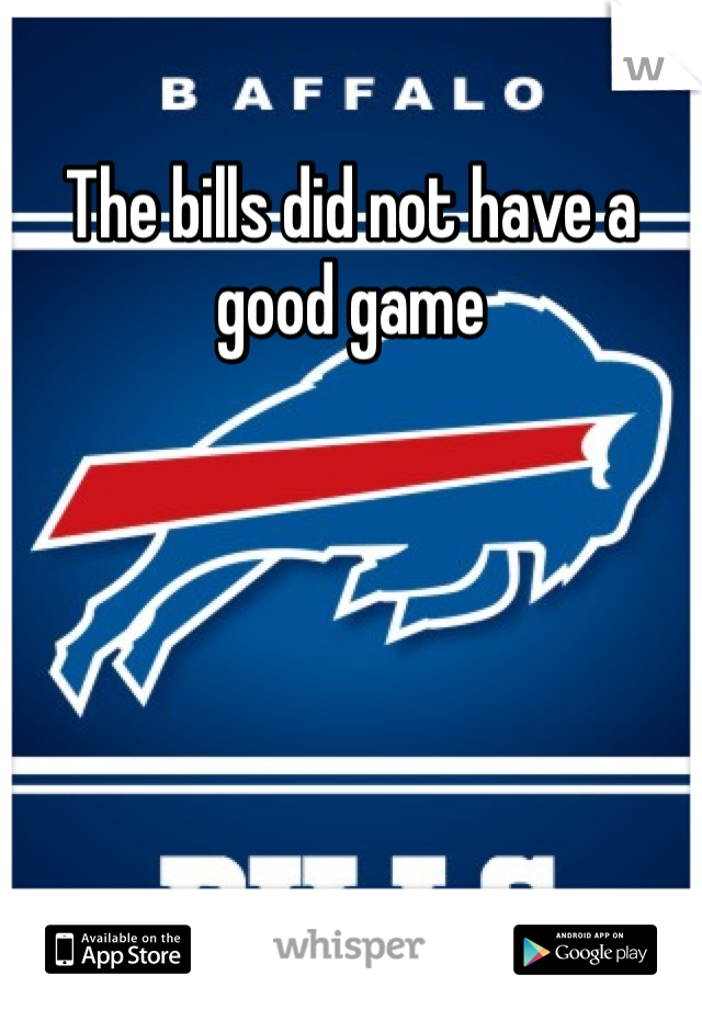 The bills did not have a good game