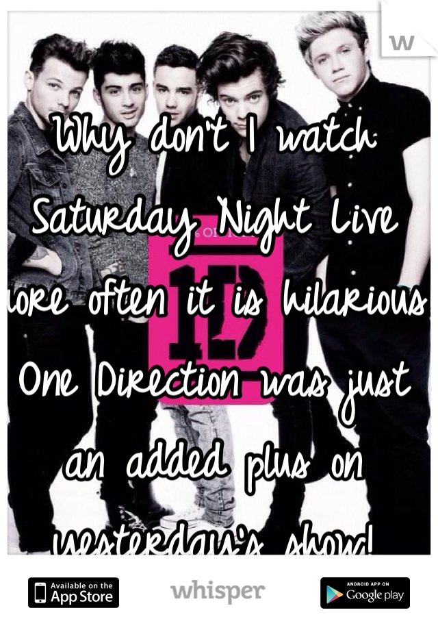 Why don't I watch Saturday Night Live more often it is hilarious! One Direction was just an added plus on yesterday's show!