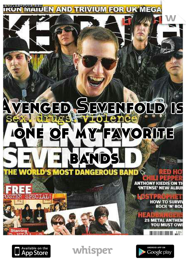 Avenged Sevenfold is one of my favorite bands
