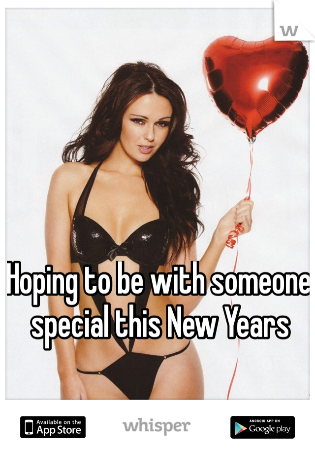 Hoping to be with someone special this New Years