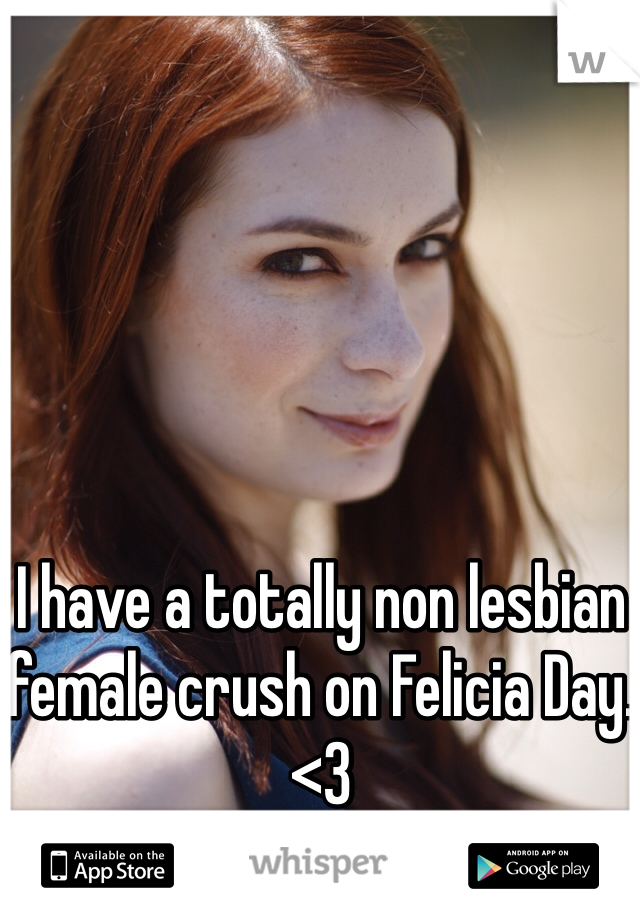 I have a totally non lesbian female crush on Felicia Day. <3