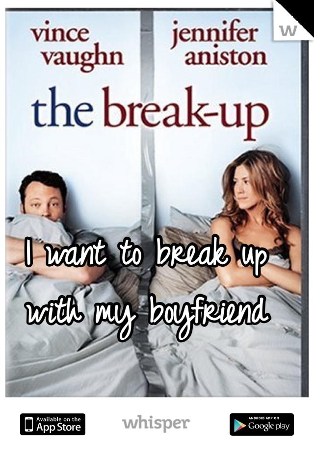 I want to break up with my boyfriend
