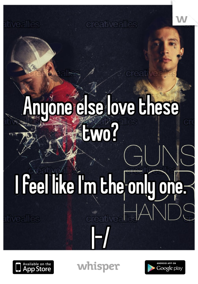 Anyone else love these two?   I feel like I'm the only one.  |-/