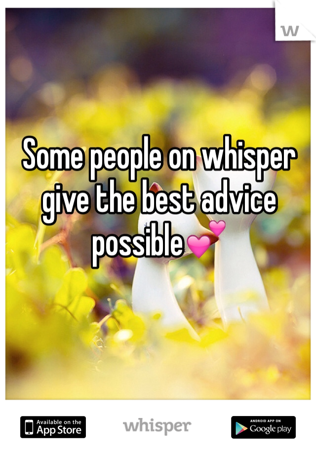 Some people on whisper give the best advice possible💕