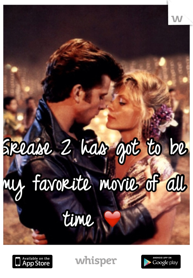 Grease 2 has got to be my favorite movie of all time ❤️