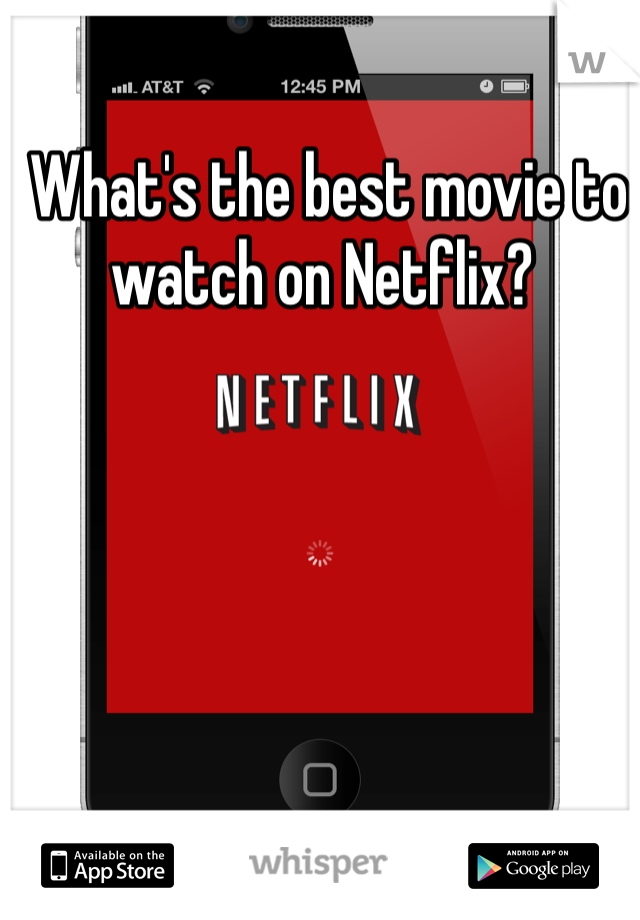 What's the best movie to watch on Netflix?