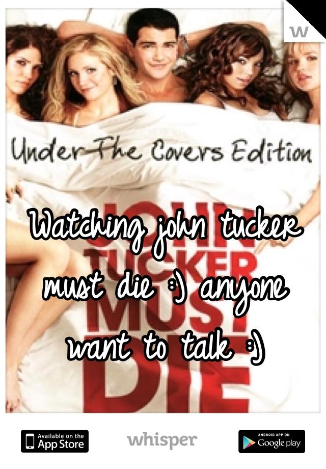 Watching john tucker must die :) anyone want to talk :)
