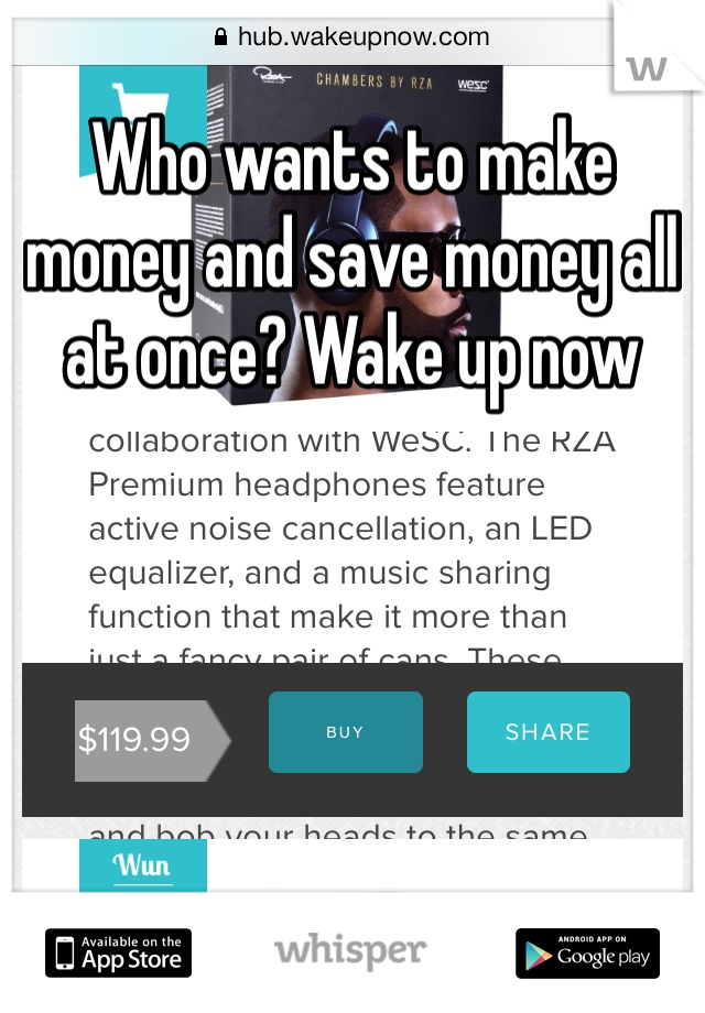 Who wants to make money and save money all at once? Wake up now