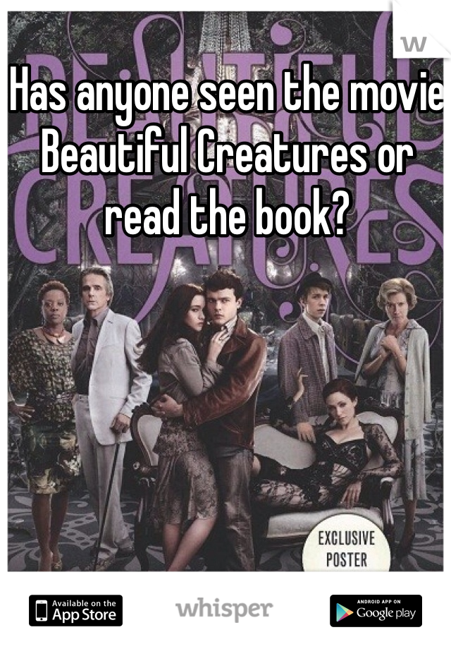 Has anyone seen the movie Beautiful Creatures or read the book?