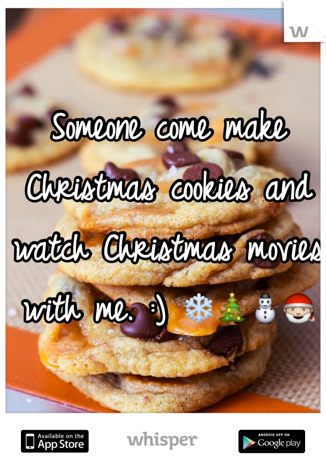 Someone come make Christmas cookies and watch Christmas movies with me. :) ❄️🎄⛄️🎅