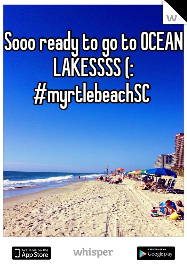 Sooo ready to go to OCEAN LAKESSSS (: #myrtlebeachSC