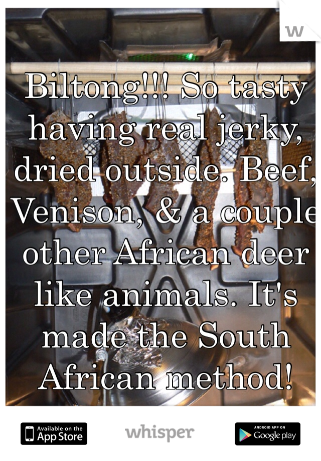 Biltong!!! So tasty having real jerky, dried outside. Beef, Venison, & a couple other African deer like animals. It's made the South African method!