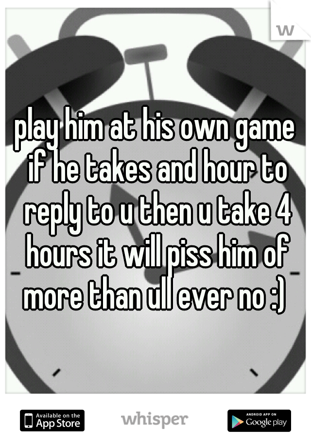 how to play a guy at his own game