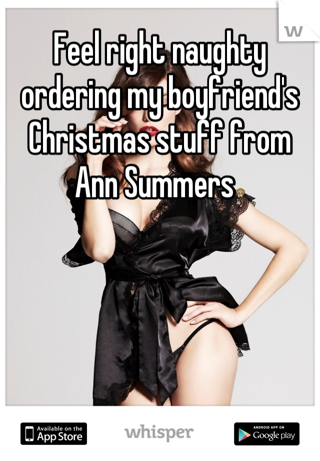 Feel right naughty ordering my boyfriend's Christmas stuff from Ann Summers🙊