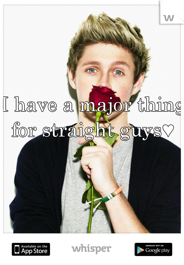 I have a major thing for straight guys♥