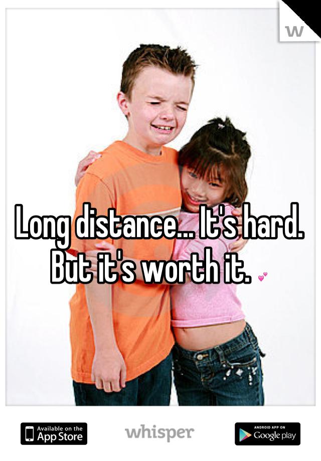Long distance... It's hard. But it's worth it. 💕