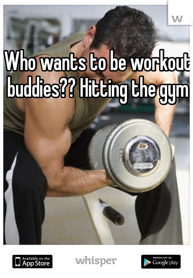 Who wants to be workout buddies?? Hitting the gym