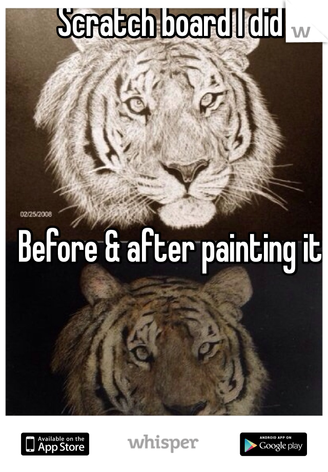 Scratch board I did     Before & after painting it