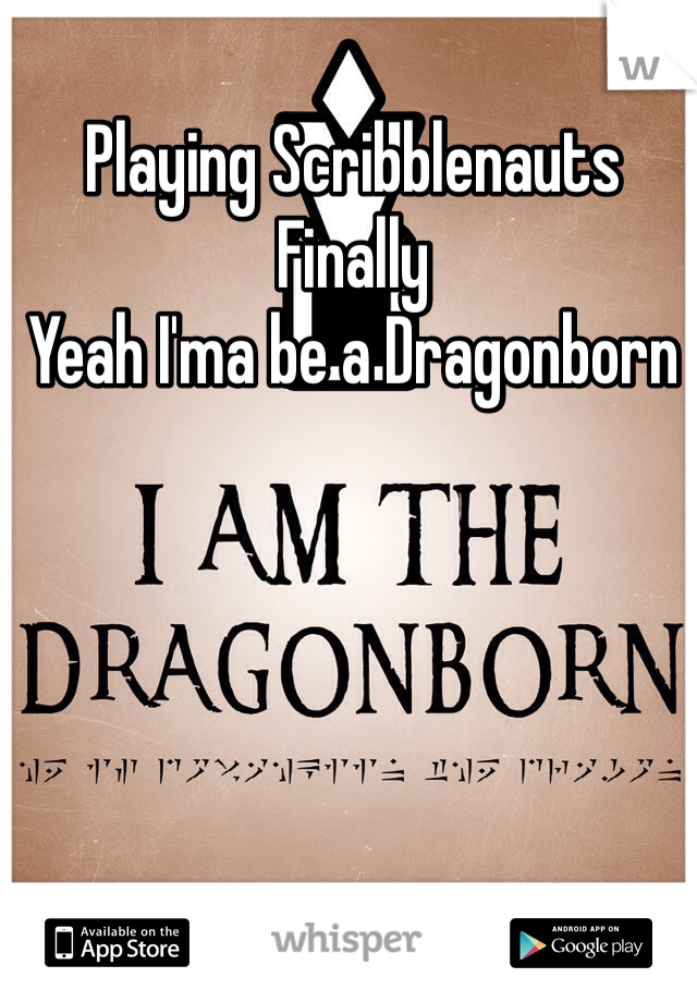 Playing Scribblenauts  Finally Yeah I'ma be a Dragonborn