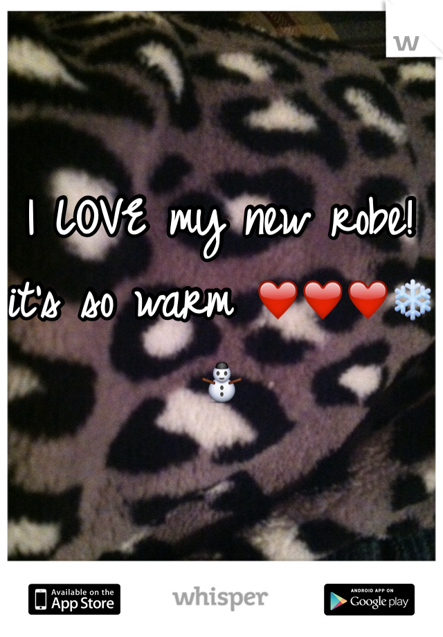 I LOVE my new robe! it's so warm ❤️❤️❤️❄️⛄️