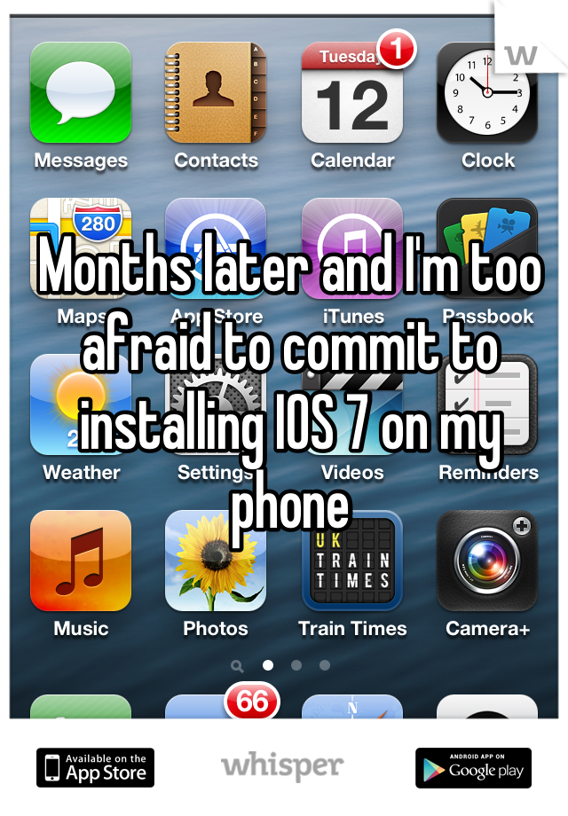 Months later and I'm too afraid to commit to installing IOS 7 on my phone