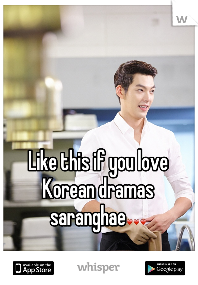 Like this if you love Korean dramas saranghae❤❤❤