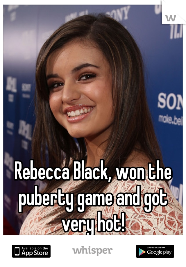 Rebecca Black, won the puberty game and got very hot!