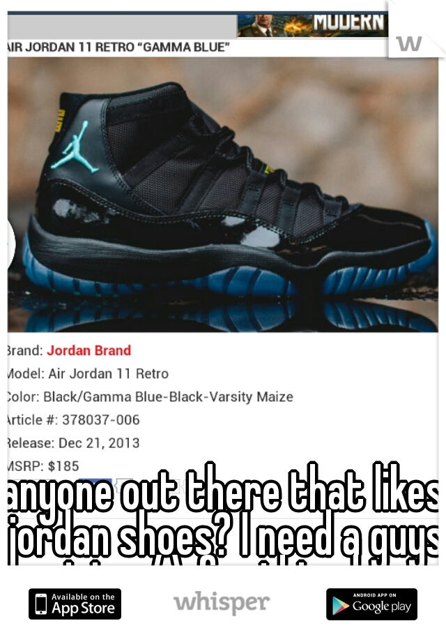 anyone out there that likes jordan shoes? I need a guys opinion /.\ for this shoes
