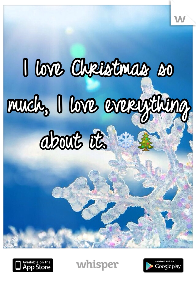 I love Christmas so much, I love everything about it. ❄️🎄