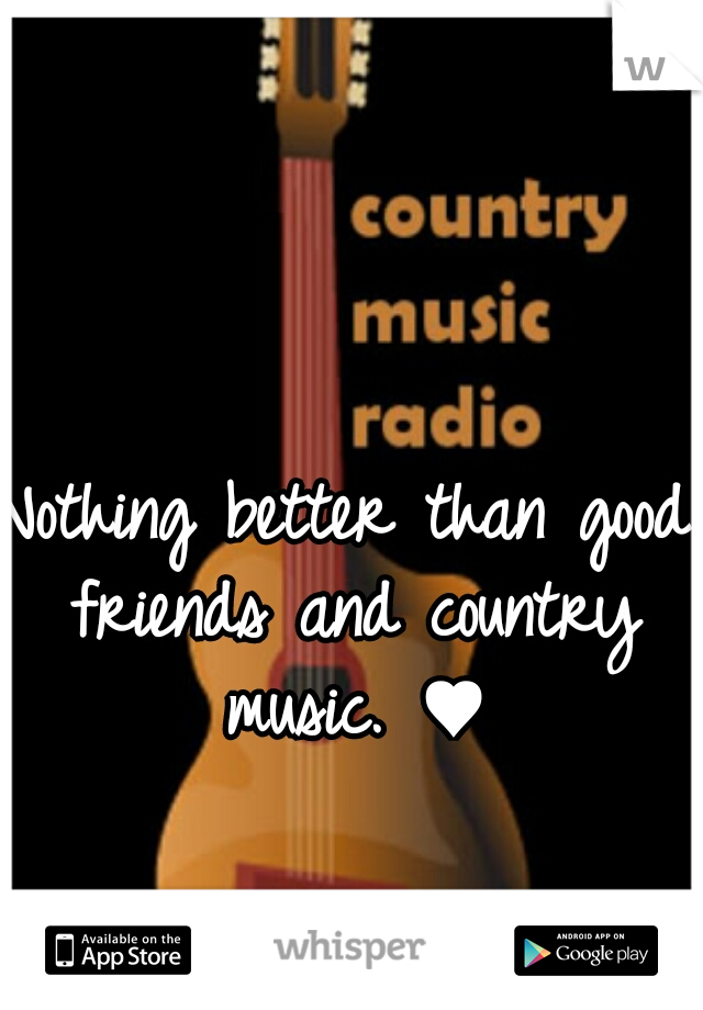 Nothing better than good friends and country music. ♥
