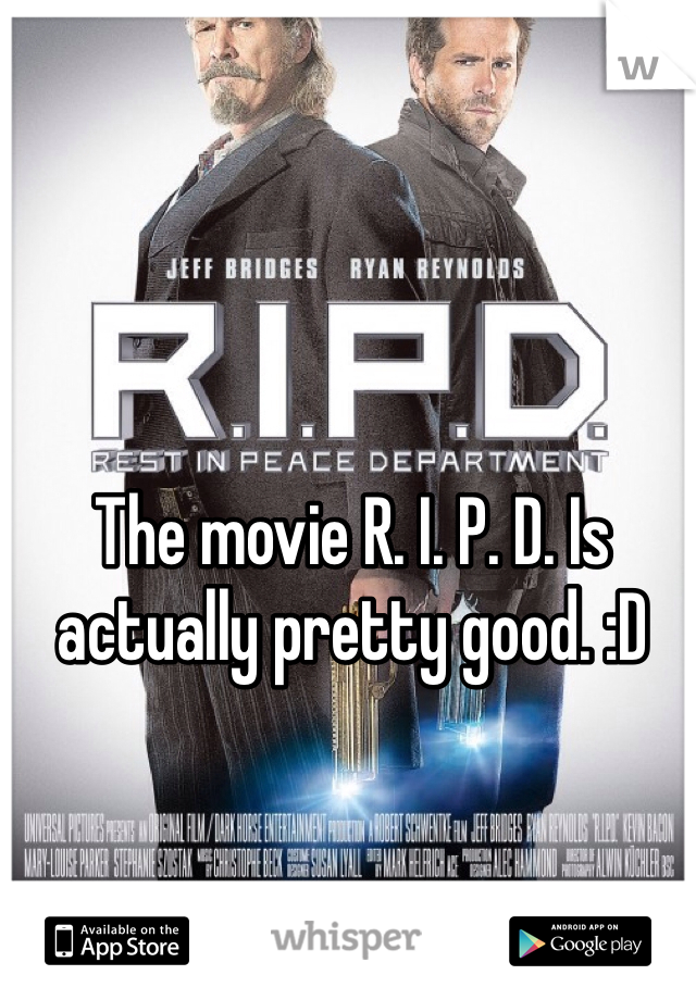 The movie R. I. P. D. Is actually pretty good. :D